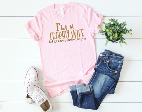 Trophy Wife Graphic Tee