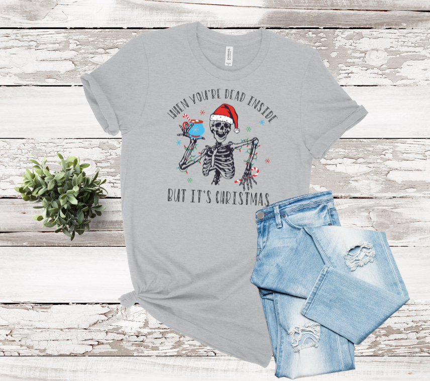 When It's Christmas But You're Dead Inside Graphic Tee