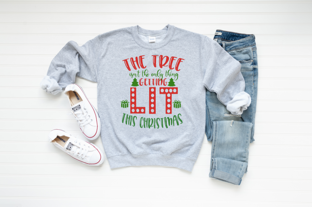 The Tree Isn't The Only Thing Getting Lit This Christmas Graphic Sweatshirt