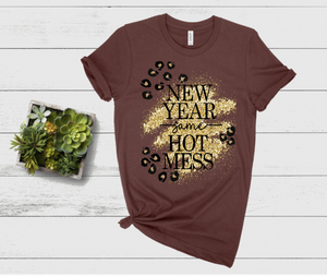 New Year Same Hot Mess Graphic Tee