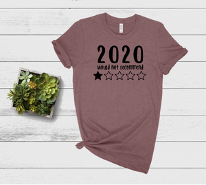 2020 Would Not Recommend Graphic Tee