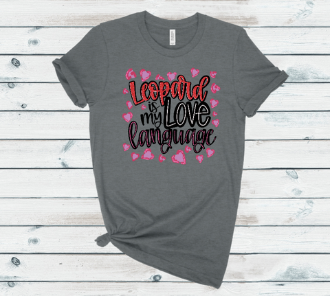 Leopard Is My Love Language Graphic Tee