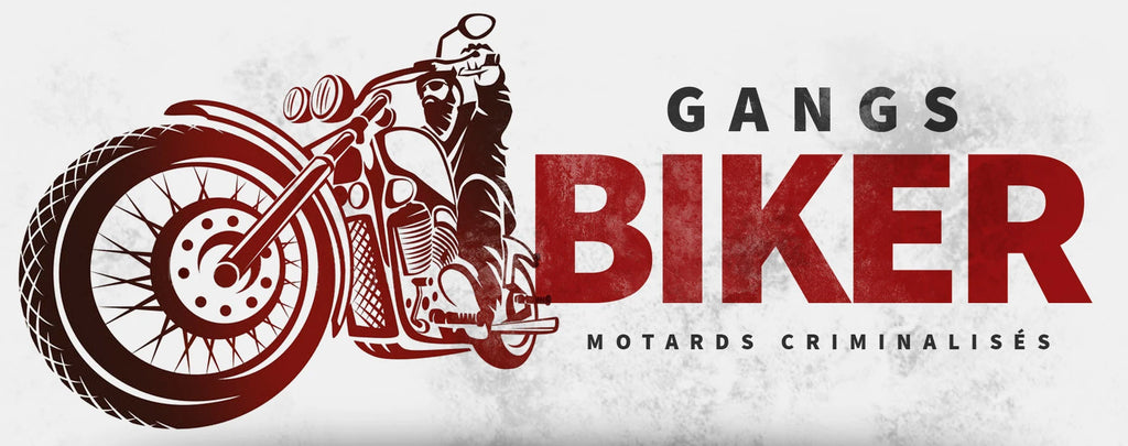 Gangs Bikers et Motards Criminalisés