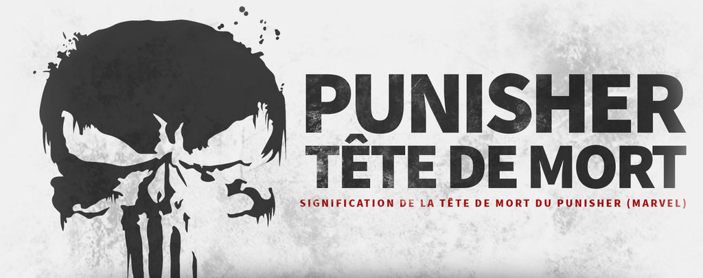 Signification de la Tête de Mort du Punisher (Marvel)