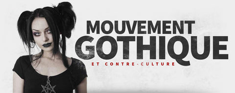 Mouvement gothique. Contre Culture.