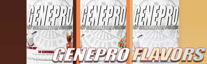 Introducing: GENEPRO FLAVORS. These are the first new GENEPRO Products in 7 Years!