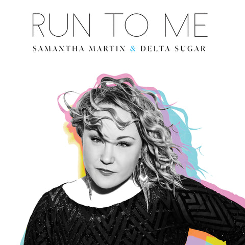 CD - Samantha Martin & Delta Sugar - Run To Me (2018)