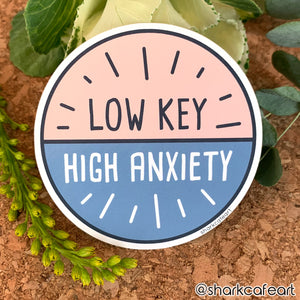 Low Key High Anxiety MATTE VINYL Sticker