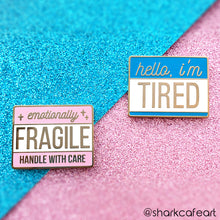 Load image into Gallery viewer, Emotionally Fragile Enamel Pin