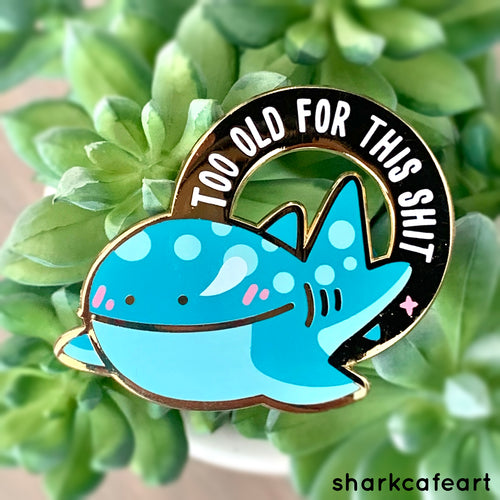 Relatable Shark : Too Old For This Shit | Greenland Shark Pin
