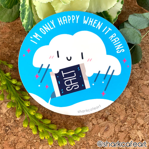 I'm Only Happy When It Rains VINYL Sticker
