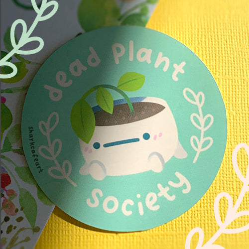 Dead Plant Society GLOSSY Sticker
