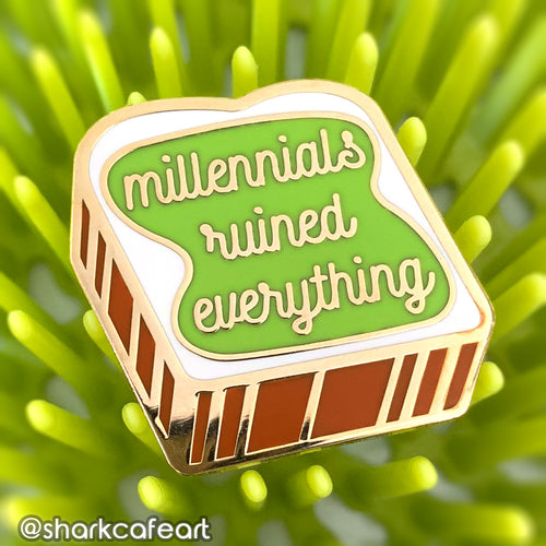 Millennials Ruined Everything | Avocado Toast Enamel Pin