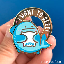 Load image into Gallery viewer, Relatable Shark : I Want To Sleep | Pacific Sleeper Shark Pin