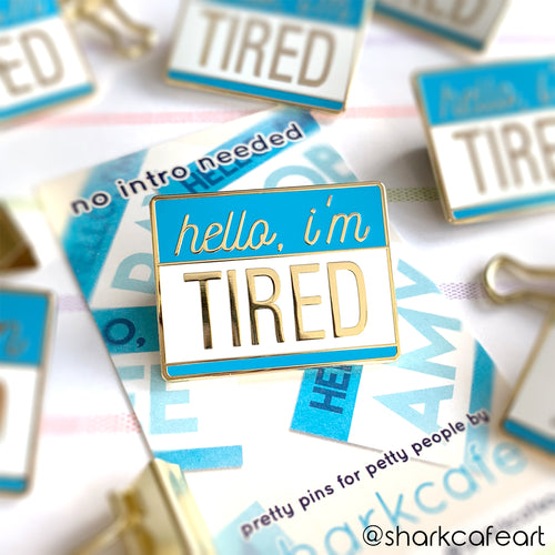 Hello I'm Tired Pin