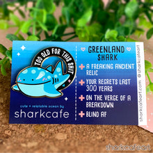 Load image into Gallery viewer, Relatable Shark : Too Old For This Shit | Greenland Shark Pin (FLAWED)