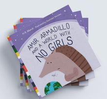 "Load image into Gallery viewer, Jannah's Meadow ""Amir Armadillo And a World With No Girls"""