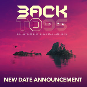 BACK TO IBIZA NEW DATE NEW DATE ANNOUNCEMENT