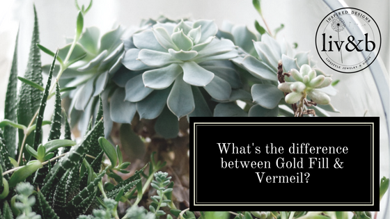 What's the difference between Gold Fill and Vermeil?