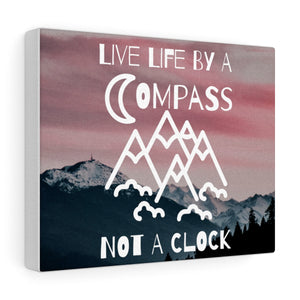 Live Life By A Compass Not A Clock Canvas Print | Mtn Graphic | Blue River Boutique
