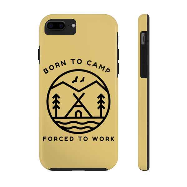 Born To Camp Forced To Work iPhone Case | Blue River Boutique