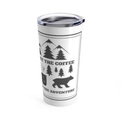 First the Coffee, then the Adventure Tumbler | Blue River Boutique