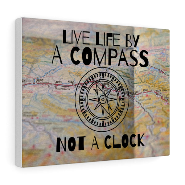 Live Life By A Compass Not A Clock Canvas | Compass Graphic | Blue River Boutique