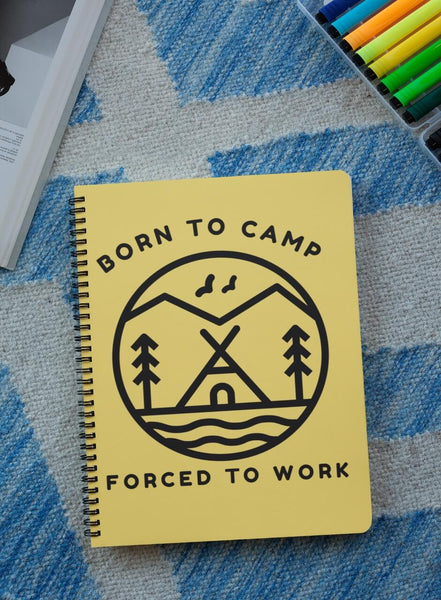 Born To Camp Forced To Work Spiral Notebook | Ruled Line | Blue River Boutique