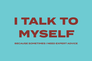 I Talk To Myself