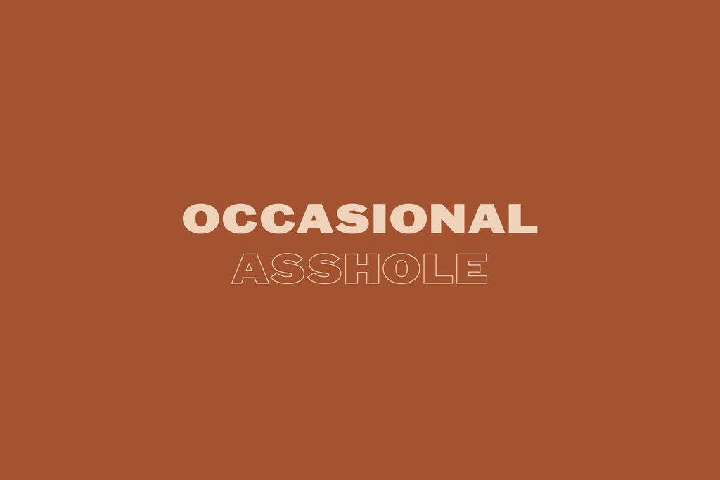 Occasional Asshole