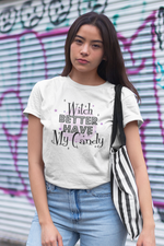 Short-Sleeve Unisex T-Shirt - Witch Better Have My Candy
