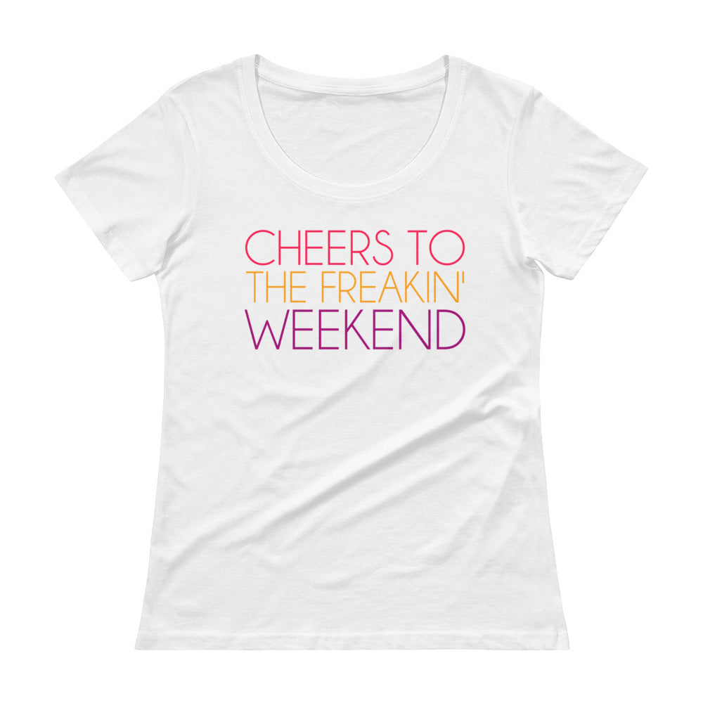 'Cheers to the Freakin' Weekend' Sheer Scoopneck T-Shirt with Tear Away Label
