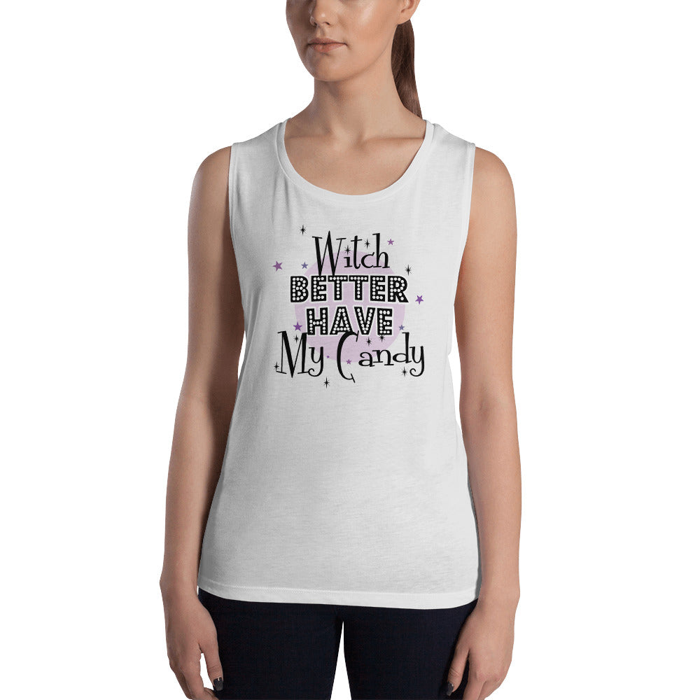 Ladies' Muscle Tank -Halloween Tee - Witch Better Have My Candy