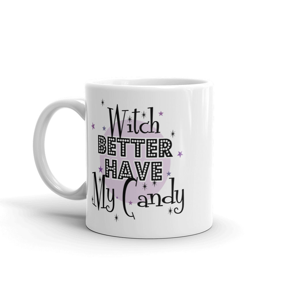 11 oz. Mug - Halloween Witch Better Have My Candy Mug