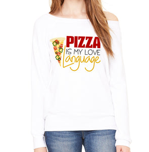 Pizza is my Love Language Off the Shoulder Slouchy Sweatshirt
