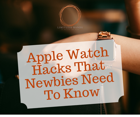 Apple Watch Hacks That Newbies Need To Know