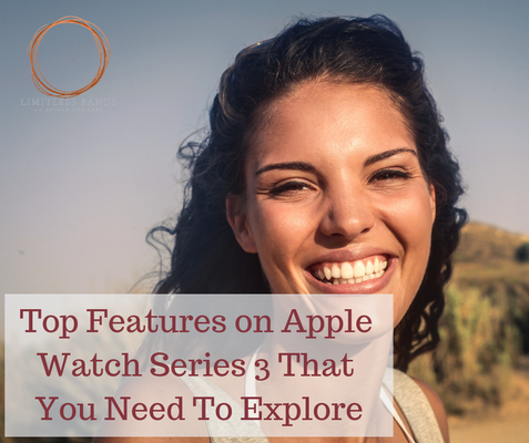 Top Features on Apple Watch Series 3 That You Need To Explore