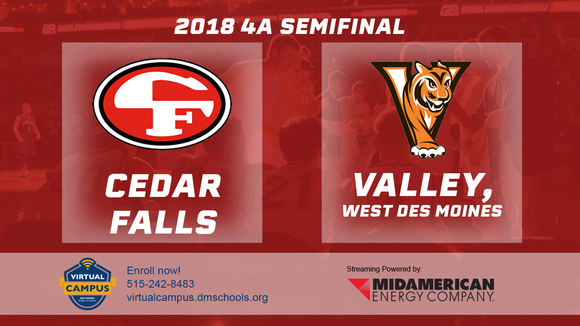 2018 Basketball Class 4A Semifinal (Cedar Falls vs. Valley, West Des Moines) - Digital Download