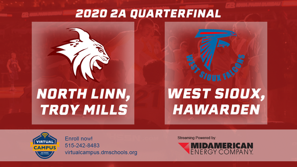 2020 Basketball Class 2A Quarterfinal (North Linn, Troy Mills vs. West Sioux, Hawarden) Digital Download