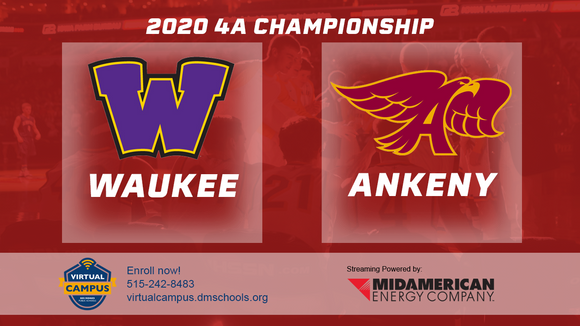 2020 Basketball Class 4A Championship (Waukee vs. Ankeny) - Digital Download