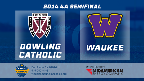 2014 Football 4A Semifinal (Dowling Catholic, West Des Moines vs. Waukee) - Digital Download