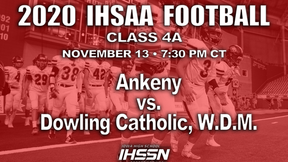 2020 Class 4A State Football Semifinal (Ankeny vs. Dowling Catholic) - Digital Download