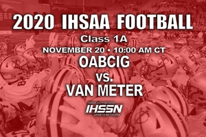 2020 Class 1A Final (OABCIG vs. Van Meter) - Digital Download