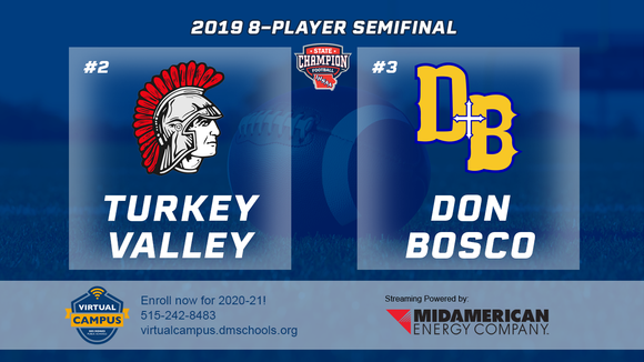 2019 Football 8-Player Semifinal (Turkey Valley vs. Don Bosco, Gilbertville) Digital Download