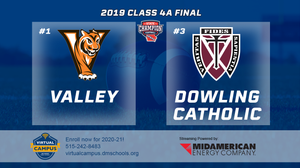 2019 Football Class 4A Championship (Valley, W.D.M. vs. Dowling Catholic, W.D.M.) Digital Download