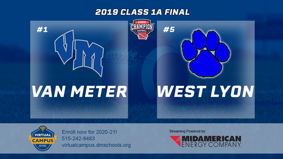 2019 Football Class 1A Championship (Van Meter vs. West Lyon, Inwood) Digital Download