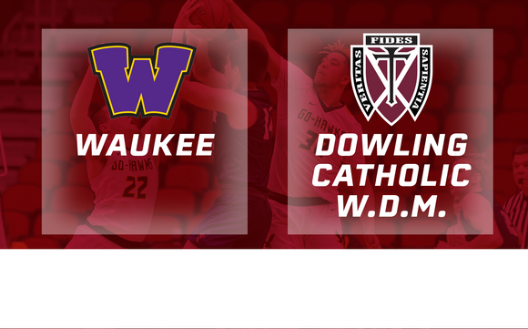 2019 Basketball Class 4A Quarterfinal (Waukee vs. Dowling Catholic, W.D.M.) Digital Download