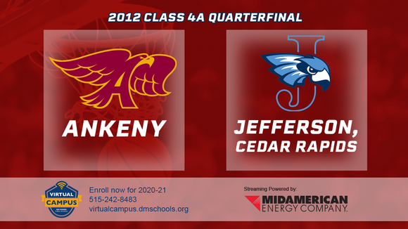 2012 Basketball Class 4A Quarterfinal (Ankeny vs. Cedar Rapids, Jefferson) Digital Download