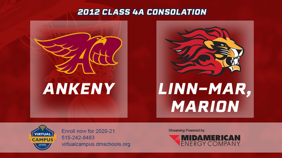 2012 Basketball Class 4A Consolation (Ankeny vs. Linn-Mar, Marion) Digital Download