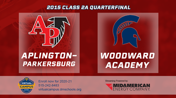 2015 Basketball Class 2A Quarterfinal (Aplington-Parkersburg vs. Woodward Academy) Digital Download